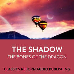 The Shadow  The Bones Of The Dragon Audiobook, by