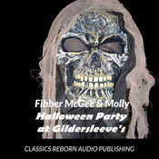 Fibber McGee & Molly Halloween Party At Gildersleeves 10-24-1939 Audiobook, by Classics Reborn Audio Publishing