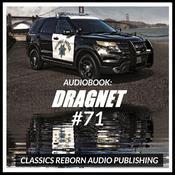Audio Book: Dragnet #71 Audiobook, by Classics Reborn Audio Publishing