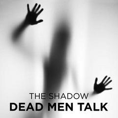 Dead Men Talk Audiobook, by