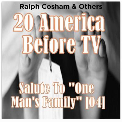 20 America Before TV - Salute To One Mans Family  Audiobook, by Ralph Cosham & Others