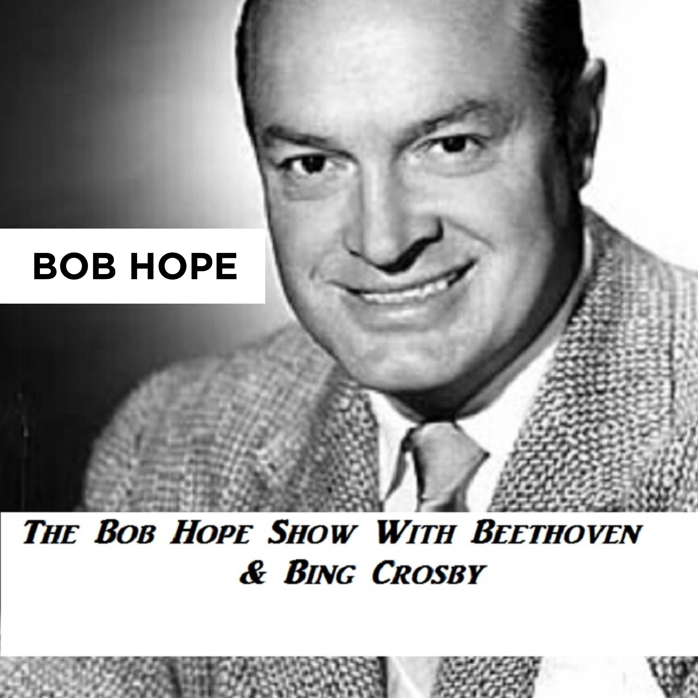 The Bob Hope Show With Beethoven & Bing Crosby Audiobook