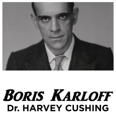 Boris Karloff Dr Harvey Cushing Audiobook, by Boris Karloff
