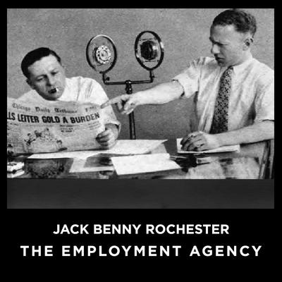 Jack Benny Rochester The Employment Agency Audiobook, by Jack Benny