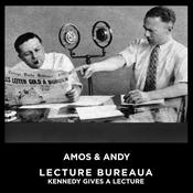 Lecture Bureau Kennedy Gives A Lecture Audiobook, by Amos & Andy