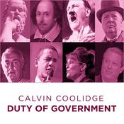 Calvin Coolidge Duty of  Government Audiobook, by Calvin Coolidge