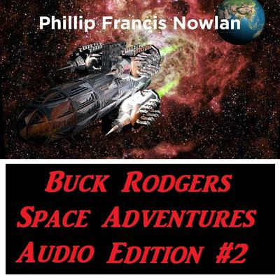 Buck Rodgers Space Adventures Audio Edition 02 Audiobook, by Phillip Francis Nowlan