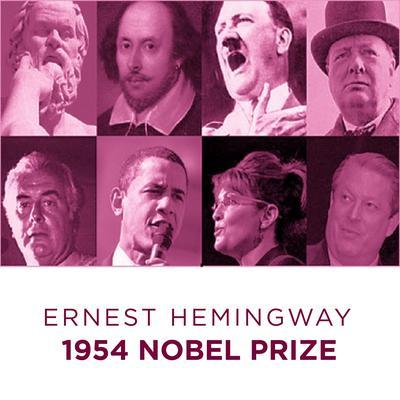 Ernest Hemingway  1954 Nobel Prize Audiobook, by Ernest Hemingway