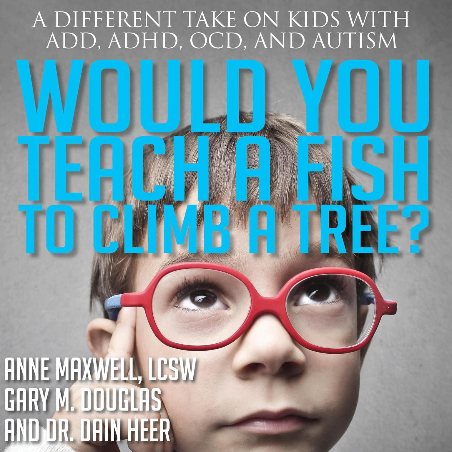 Printable Would You Teach a Fish to Climb a Tree? Audiobook Cover Art