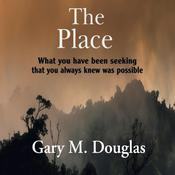 The Place Audiobook, by Gary M. Douglas