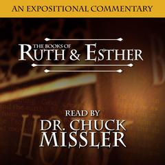 The Books of Ruth & Esther: An Expositional Commentary Audiobook, by Chuck Missler