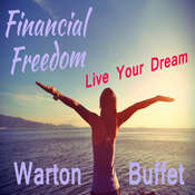 Financial Freedom—Live Your Dream Audiobook, by Warton Buffet