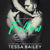 Follow Audiobook, by Tessa Bailey