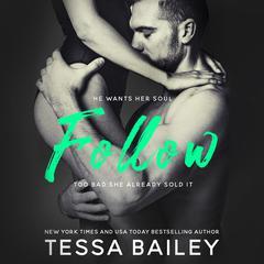 Follow Audiobook, by Tessa Bailey