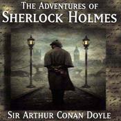 The Adventures Of Sherlock Holmes  Audiobook, by Sir Arthur Conan Doyle, Arthur Conan Doyle
