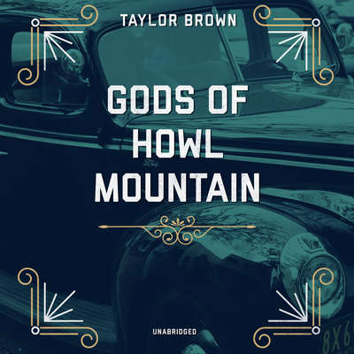 Gods of Howl Mountain Audiobook, by Taylor Brown