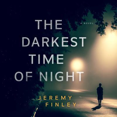 The Darkest Time of Night Audiobook, by Jeremy Finley