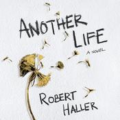 Another Life: A Novel Audiobook, by Robert Haller