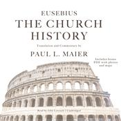 The Church History Audiobook, by Eusebius, Paul L. Maier