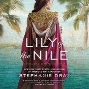 Lily of the Nile: A Novel of Cleopatra's Daughter Audiobook, by Stephanie Dray