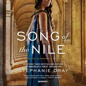 Song of the Nile: A Novel of Cleopatra's Daughter Audiobook, by Stephanie Dray