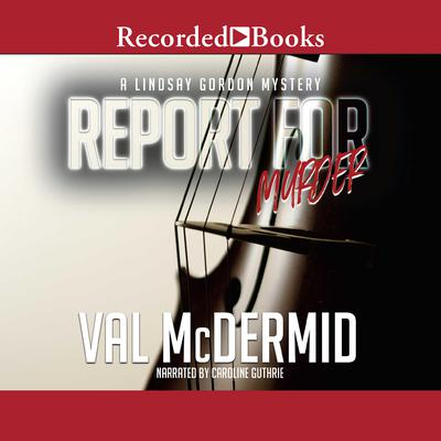 Report for Murder Audiobook, by Val McDermid