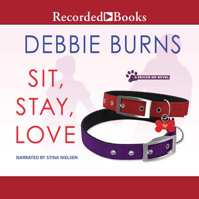 Sit, Stay, Love Audiobook, by Debbie Burns