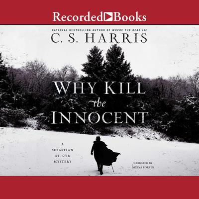 Why Kill the Innocent Audiobook, by C. S. Harris