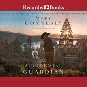 The Accidental Guardian Audiobook, by Mary Connealy