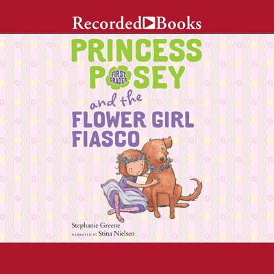 Princess Posey and the Flower Girl Fiasco Audiobook, by