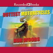 Hottest Motorcycles Audiobook, by Bob Woods