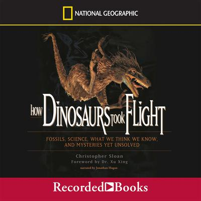 How Dinosaurs Took Flight Audiobook, by Christopher Sloan