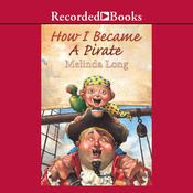 How I Became a Pirate Audiobook, by Melinda Long