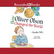How Oliver Olson Changed the World Audiobook, by Claudia Mills