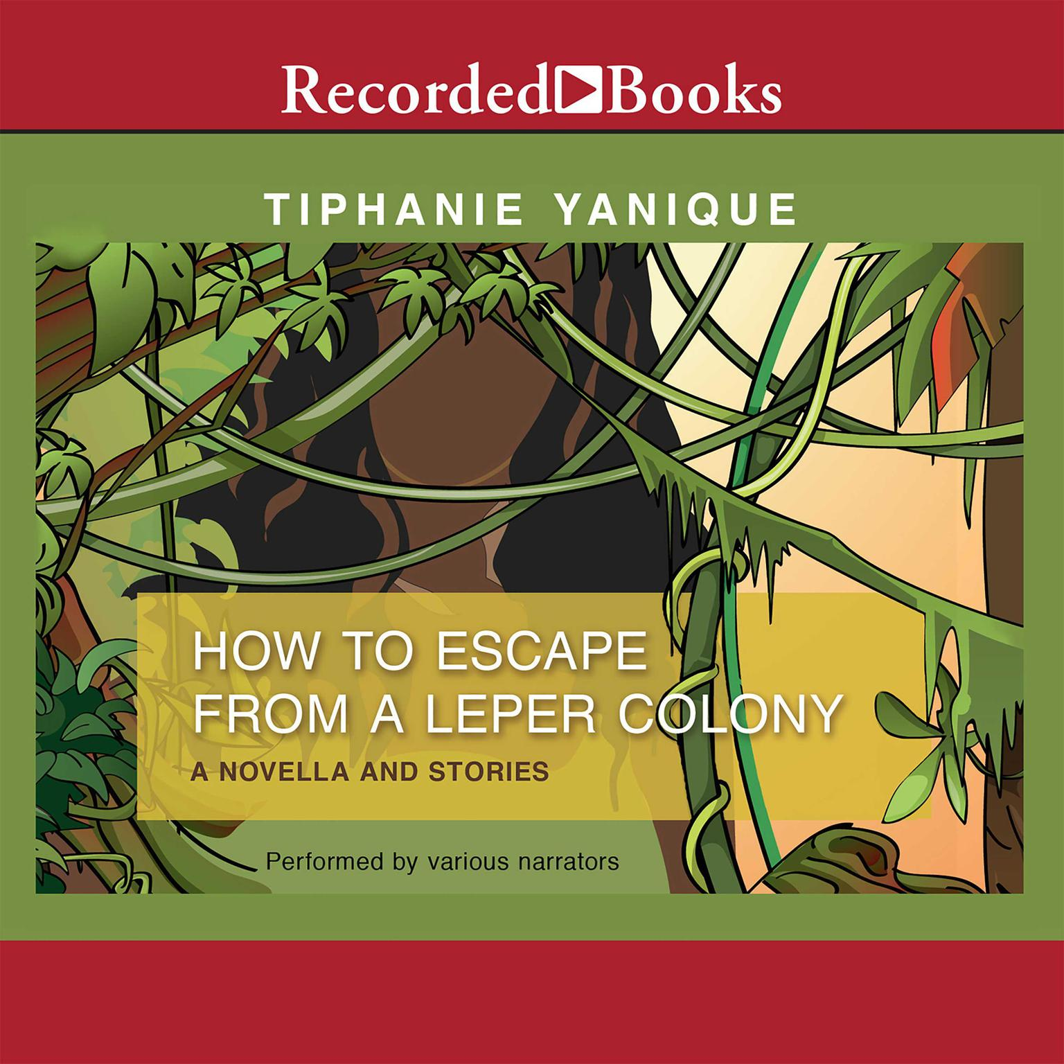 Printable How to Escape from a Leper Colony: A Novella and Stories Audiobook Cover Art