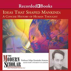 Ideas That Shaped Mankind Audiobook, by Felipe Fernández-Armesto