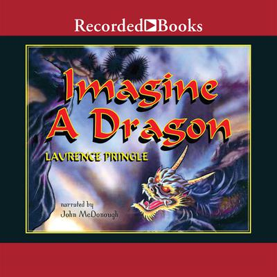 Imagine a Dragon Audiobook, by Laurence Pringle