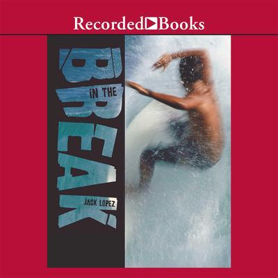In the Break Audiobook, by Jack Lopez