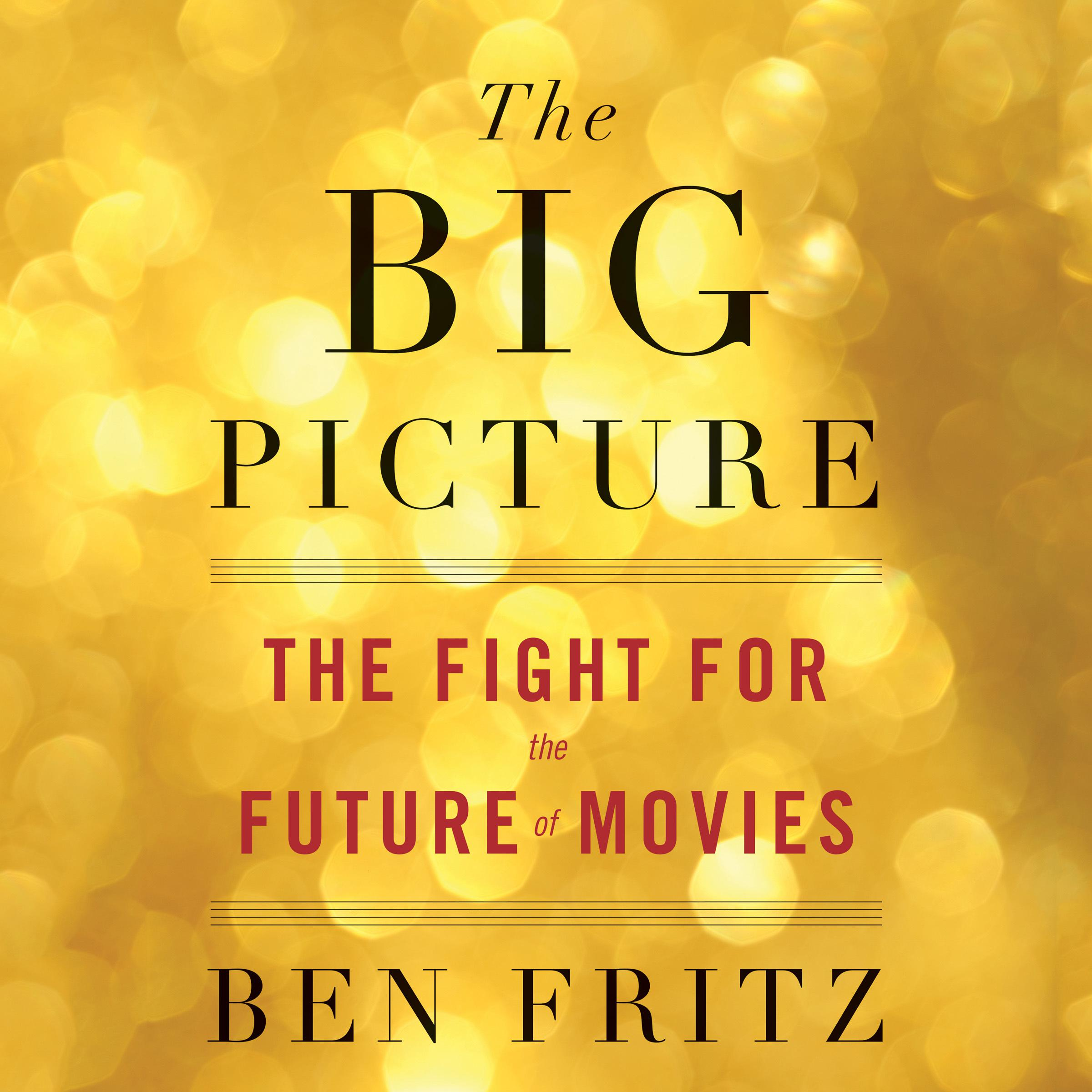 Printable The Big Picture: The Fight for the Future of Movies Audiobook Cover Art