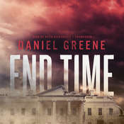 End Time Audiobook, by Daniel Greene|
