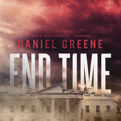 End Time Audiobook, by Daniel Greene