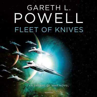 Fleet of Knives: An Embers of War Novel Audiobook, by Gareth L. Powell