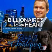 The Billionaire's Stray Heart Audiobook, by Rachelle J. Christensen