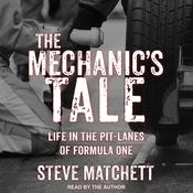 The Mechanics Tale: Life in the Pit-Lanes of Formula One Audiobook, by Author Info Added Soon
