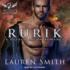 Rurik: A Royal Dragon Romance Audiobook, by Lauren Smith