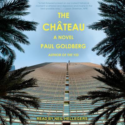 The Château: A Novel Audiobook, by Paul Goldberg