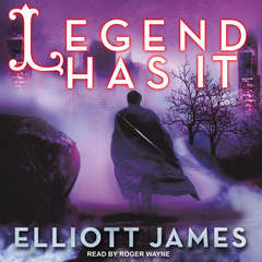 Legend Has It Audiobook, by Elliott James