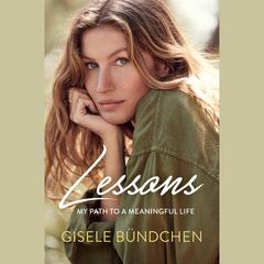 Lessons: My Path to a Meaningful Life Audiobook, by Gisele Bündchen