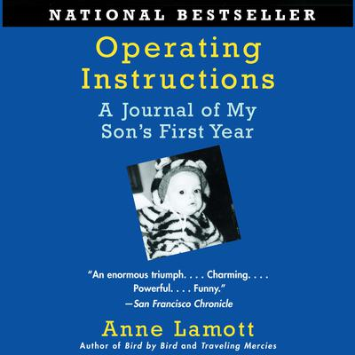 Operating Instructions: A Journal of My Sons First Year Audiobook, by Anne Lamott
