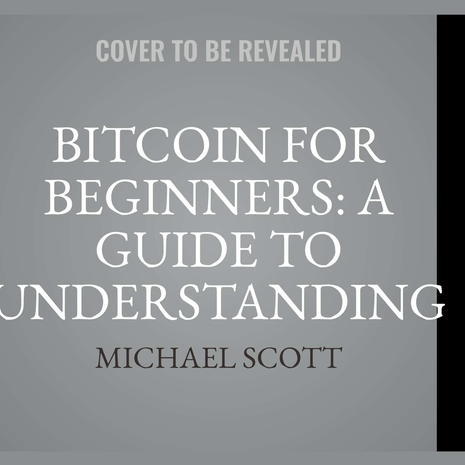 Printable Bitcoin For Beginners: A Guide To Understanding Btc Cryptocurrency And Becoming A Crypto Expert: A Guide to Understanding Btc Cryptocurrency and Becoming a Crypto Expert Audiobook Cover Art